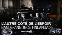 L'AUTRE CÔTÉ DE L'ESPOIR - Bande-annonce Finlandaise Sous-titrée