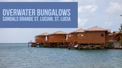 Overwater Bungalows at Sandals Grande St. Lucian, St. Lucia