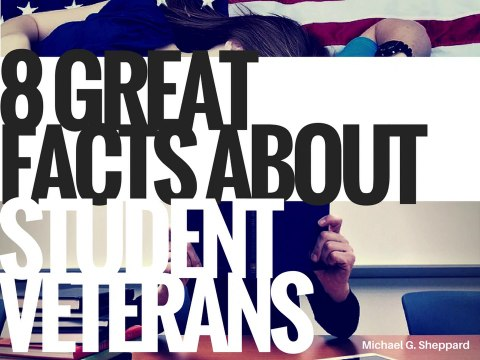 8 Great Facts About Student Veterans | Michael G. Sheppard