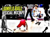 LaMelo Ball OFFICIAL Mixtape! The Steph Curry of High School!! Ankle Bully CEO