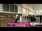 Unión Europea considera pedir visa a estadounidenses