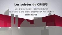 """UPEC - Soirées 2016 du CRIEPS - 11 - """"Une EPS narcissique : éviter les dérives d'être seuls ensemble en musculation"""" (part 2)"""