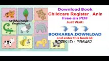 Childcare Register_ Animals _ Simplistic sign in and out register book for Daycares, Childminders, Nannies, Babysitters Pre-school & more Logbook, Journal __softback_ 8.5 x 6