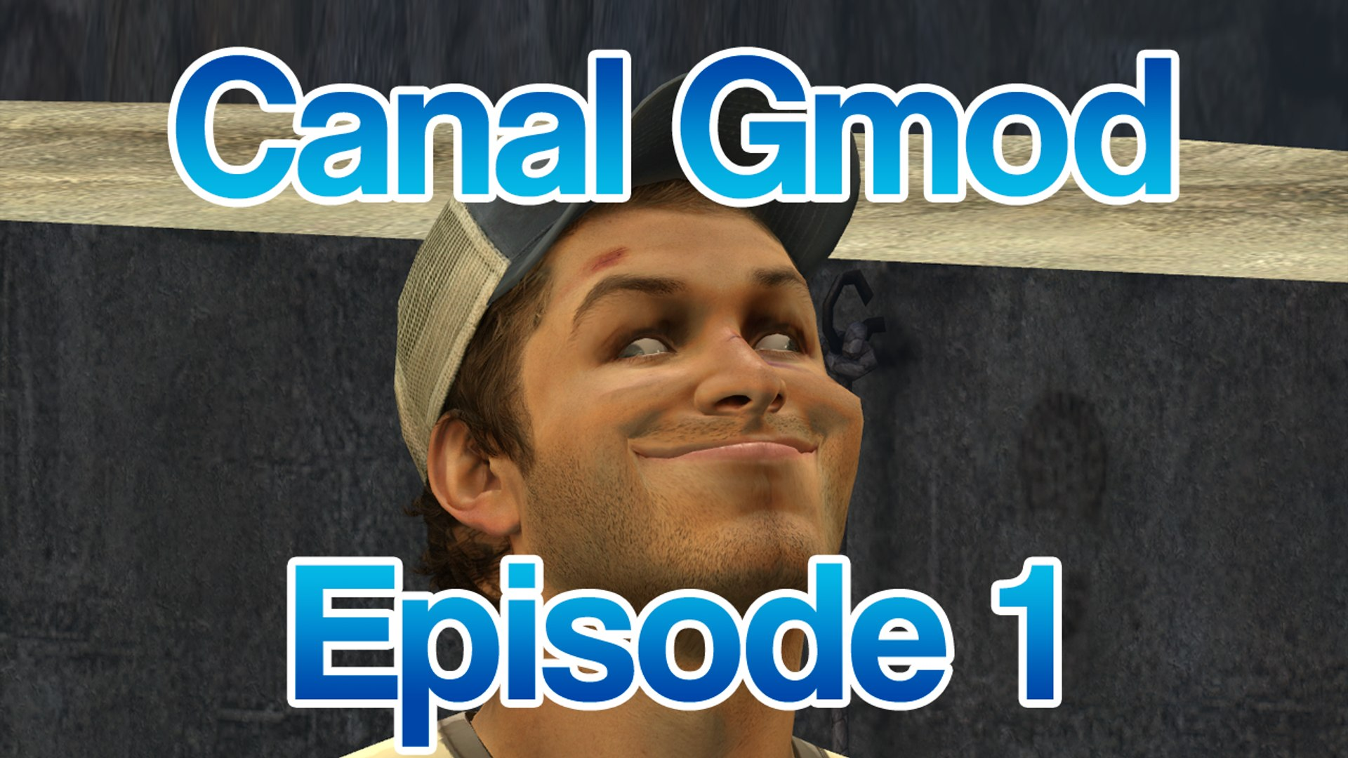 Canal Gmod: Episode 1