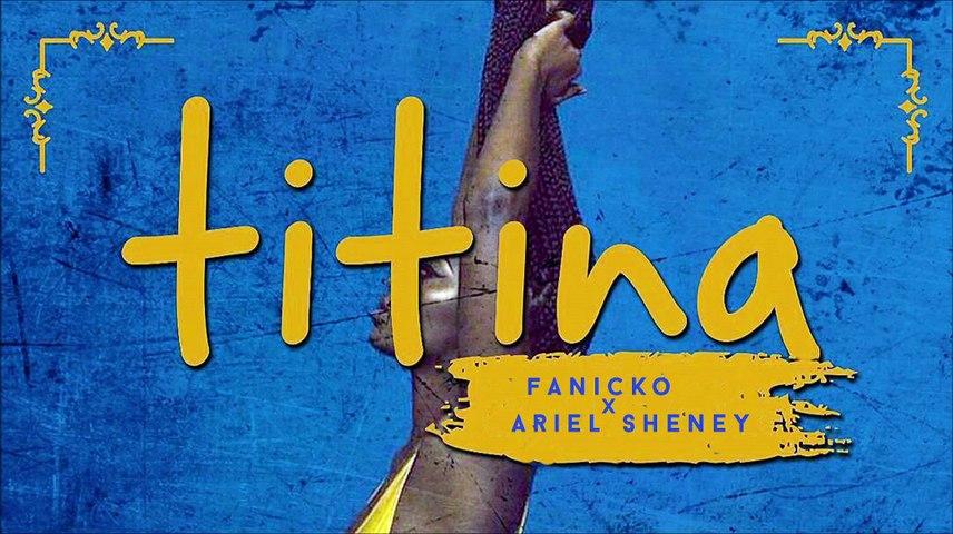 Fanicko - Titina (feat. Ariel Sheney) [Official Audio]