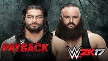 PAYBACK 2017 Roman Reigns vs. Braun Strowman Simulacion en WWE 2K17