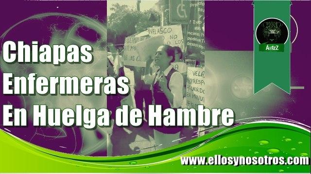 Enfermeras en Chiapas siguen en lucha. Gobierno incumplió acuerdos.