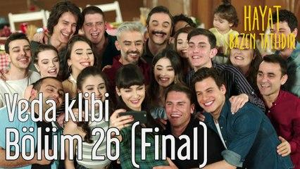 Hayat Bazen Tatlıdır 26. Bölüm (Final) Veda Klibi