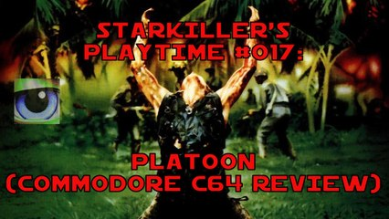 Platoon (Commodore C64 Review) - starkiller's Playtime #017