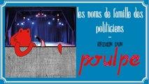 les noms de famille des politiciens - Réflexion d'un poulpe