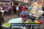 Independencia: taxista atropella a vendedora quitándole la vida en la avenida Túpac Amaru