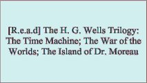 [E.b.o.o.k] The H. G. Wells Trilogy: The Time Machine; The War of the Worlds; The Island of Dr. Moreau by H. G. Wells W.O.R.D