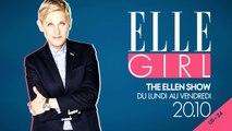 The Ellen DeGeneres Show débarque sur ELLE Girl !   Du Lundi à Vendredi à 20h10   BA Talk Show