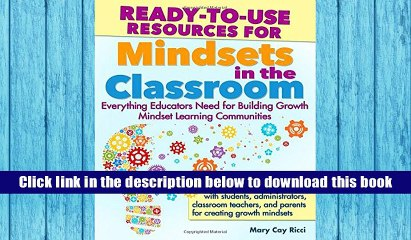 Ready-to-Use Resources for Mindsets in the Classroom Everything Educators Need for Building Growth Mindset Learning Communities