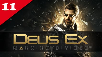 Deus Ex : Mankind Divided #11 - Difficile | Let's Play en direct FR