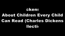 [BEST] Dickens' Stories About Children Every Child Can Read (Charles Dickens Collection) by Charles Dickens K.I.N.D.L.E
