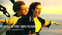 TITANIC (1997) ACTORS/ CAST THEN TO NOW Ft. LEONARDO DICAPRIO ,KATE WINSLET   100 DEGREE FACTS