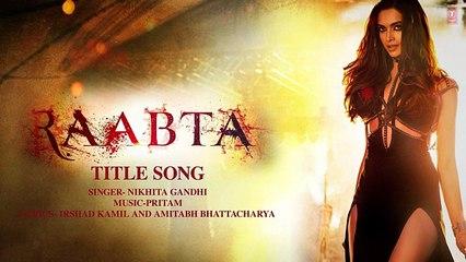 Raabta Full Song Title Song Lyrical - Deepika Padukone, Sushant Singh Rajput, Kriti Sanon - Pritam