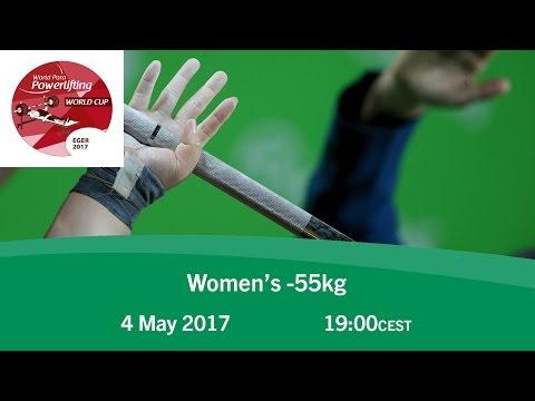 Women's -55kg   2017 World Para Powerlifting World Cup   Eger