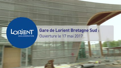 Gare de Lorient Bretagne Sud : ouverture le 17 mai