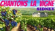 Sidney - Chantons la vigne