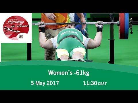Women's -61kg   2017 World Para Powerlifting World Cup   Eger