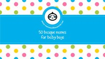 50 Basque names for baby boy - the best baby names - www.namesoftheworld.net