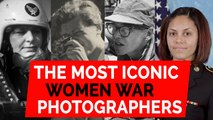 The most iconic women war photographers