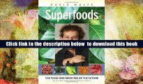 Audiobook  Superfoods: The Food and Medicine of the Future David Wolfe Trial Ebook