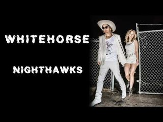 Whitehorse - Nighthawks