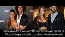 DALS sans Denitsa Ikonomova, Nabilla et Thomas Vergara arrêtés... Le récap télé du week-end-9imsOlrO6WU