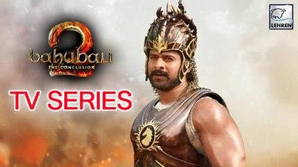 Baahubali To Become A TV Series