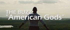 The Buzz: American Gods