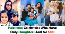 Pakistani Celebrities Who Have Only Daughters and No Sons