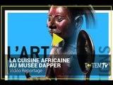 Le Musée Dapper s'intéresse aux rites et traditions de la cuisine africaine