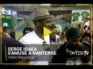 Quand Serge Ibaka s'amuse avec les jeunes basketteurs de Nanterre (France)