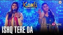 Ishq Tera Da - Full HD Official Music Video Song 2017 - Kamli - Nooran Sisters - Jassi Nihaluwal