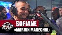 """[EXCLU] Sofiane """"Marion Maréchal"""" #PlanèteRap"""