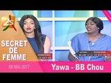 SECRET DE FEMME N°1 AVEC YAWA & BB CHOU - 08 MAI 2017