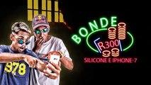 Bonde R300 - Silicone e Iphone7 (Lyric Video) DJ Biel Bolado