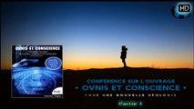 Conférence sur l'ouvrage «Ovnis et Conscience» Pour une nouvelle ufologie 1/2 HD