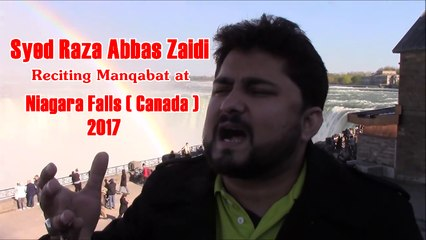 Syed Raza Abbas Zaidi Reciting Manqabat at  Niagara Falls Canada 2017