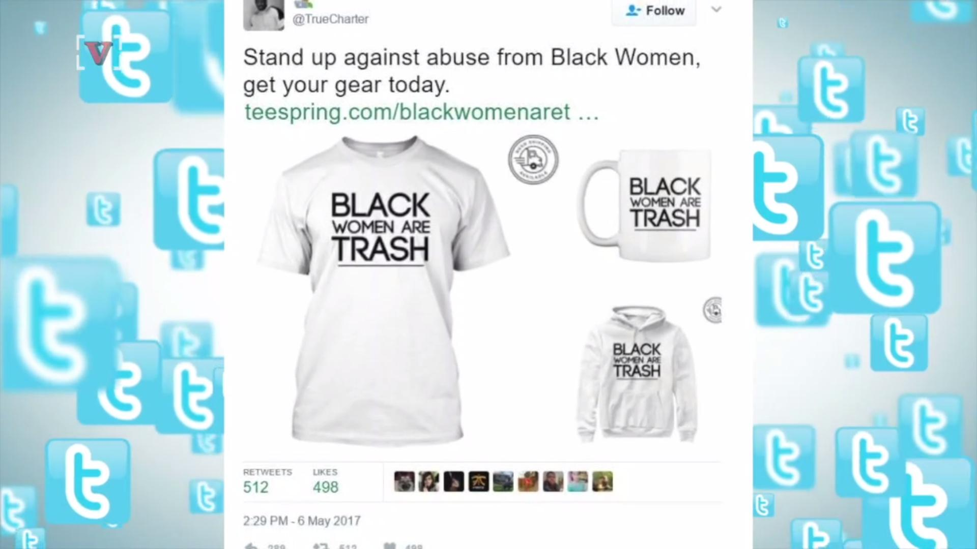Teespring Apologizes for Allowing 'Black Women Are Trash' T-Shirts on Site