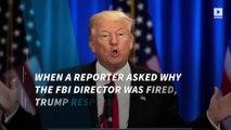 Trump defends himself after firing James Comey