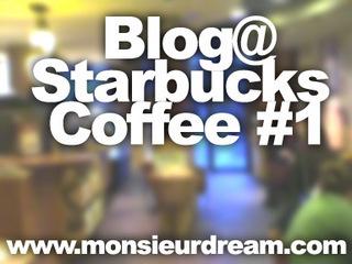 Blog@StarBucks Coffee #1