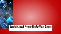 Survival Guide 5 Prepper Tips For Water Storage