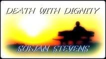 DEATH WITH DIGNITY. SUFJAN STEVENS. DIVERCANTA