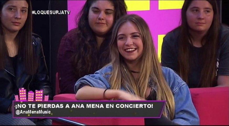 Lo Que Surja  11/5/2017 ANA MENA (Parte 1)