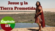 """Josue y la Tierra Prometida Español (""""Capítulo.117"""")"""