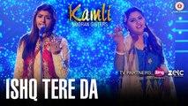 Ishq Tere Da Song HD Video Nooran Sisters 2017 Kamli Jassi Nihaluwal | New Punjabi Songs